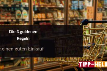 3 golgenen Regeln für den Einkauf