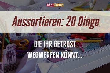Aussortieren_ 20 Dinge