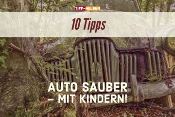 Auto sauber – mit Kindern! 10 Tipps