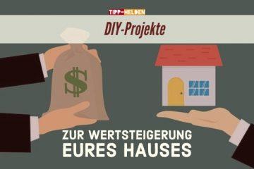 DIY-Projekte zur Wertsteigerung eures Hauses
