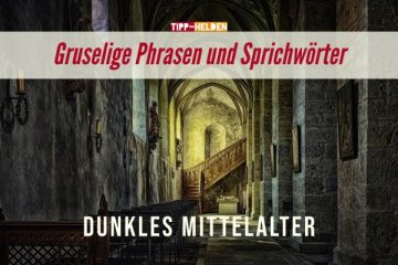 Gruselige Phrasen und Sprichwörter - dunkles Mittelalter