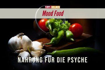 Mood Food - Nahrung für die Psyche
