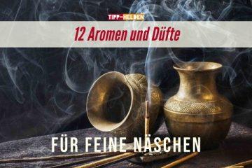12 Aromen und Düfte - für feine Näschen