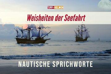 Weisheiten der Seefahrt - nautische Sprichworte