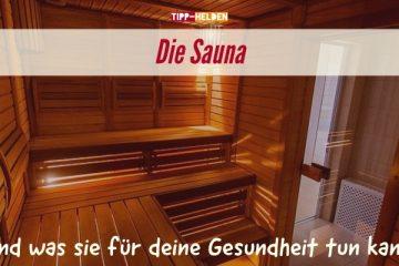 Die Sauna und was sie für deine Gesundheit tun kann