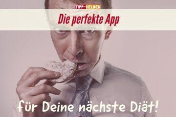 Die perfekte App für Deine nächste Diät!
