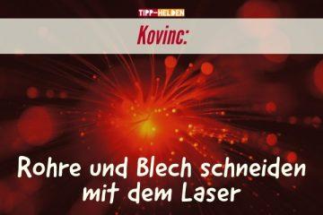 Kovinc Rohre und Blech schneiden mit dem Laser