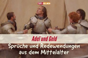 Adel und Geld - Sprüche und Redewendungen aus dem Mittelalter