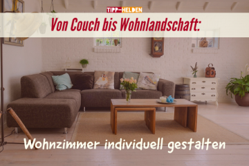 Von Couch bis Wohnlandschaft Wohnzimmer individuell gestalten